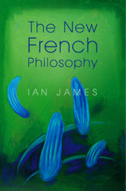 James, Ian - The New French Philosophy, e-bok