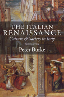 Burke, Peter - The Italian Renaissance: Culture and Society in Italy, ebook