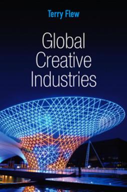 Flew, Terry - Global Creative Industries, e-bok