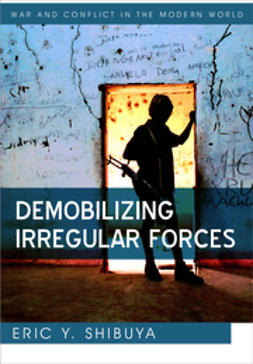 Shibuya, Eric Y. - Demobilizing Irregular Forces, ebook