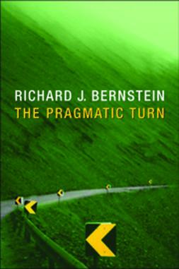 Bernstein, Richard J. - The Pragmatic Turn, ebook
