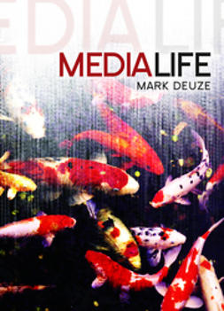 Deuze, Mark - Media Life, ebook