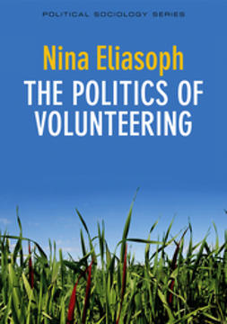 Eliasoph, Nina - The Politics of Volunteering, ebook