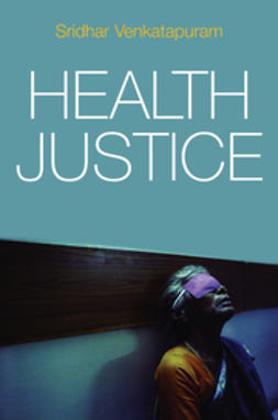 Venkatapuram, Sridhar - Health Justice: An Argument from the Capabilities Approach, ebook
