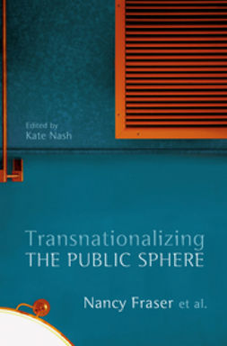 Fraser, Nancy - Transnationalizing the Public Sphere, ebook