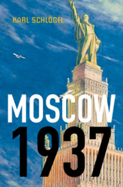 Schlögel, Karl - Moscow, 1937, ebook
