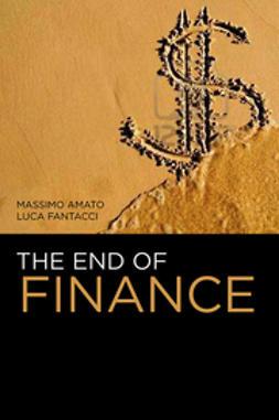 Amato, Massimo - The End of Finance, e-kirja