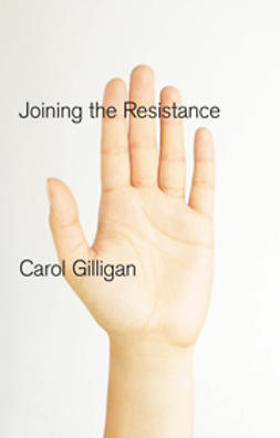 Gilligan, Carol - Joining the Resistance, e-kirja