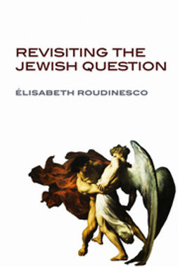 Roudinesco, Elisabeth - Revisiting the Jewish Question, ebook