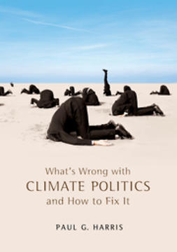 Harris, Paul G. - What's Wrong with Climate Politics and How to Fix It, e-kirja