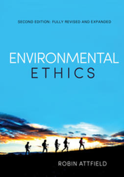 Attfield, Robin - Environmental Ethics: An Overview for the Twenty-First Century, e-bok
