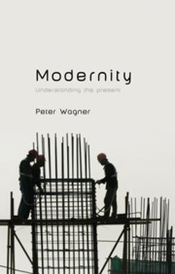 Wagner, Peter - Modernity, ebook
