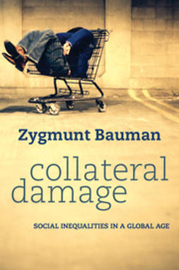Bauman, Zygmunt - Collateral Damage: Social Inequalities in a Global Age, ebook