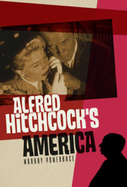 Pomerance, Murray - Alfred Hitchcock's America, e-bok