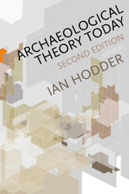 Hodder, Ian - Archaeological Theory Today, e-bok