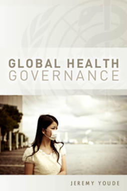 Youde, Jeremy - Global Health Governance, ebook