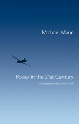 Mann, Michael - Power in the 21st Century: Conversations with John Hall, ebook