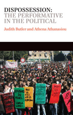Butler, Judith - Dispossession: The Performative in the Political, ebook