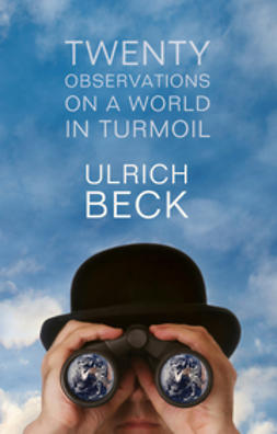 Beck, Ulrich - Twenty Observations on a World in Turmoil, e-kirja