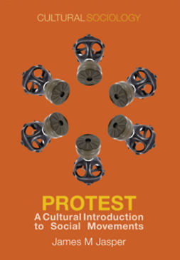 Jasper, James M. - Protest: A Cultural Introduction to Social Movements, ebook