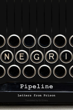 Negri, Antonio - Pipeline: Letters from Prison, ebook