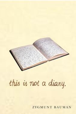 Bauman, Zygmunt - This is not a Diary, e-kirja