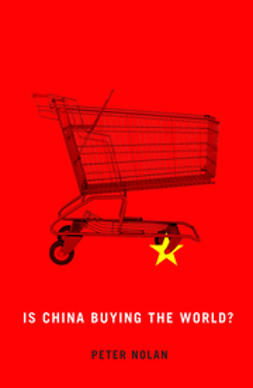 Nolan, Peter - Is China Buying the World?, ebook