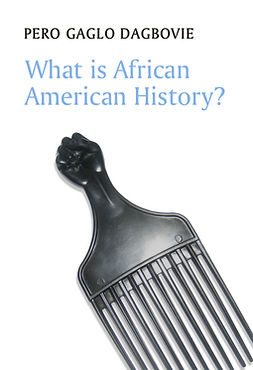 Dagbovie, Pero Gaglo - What is African American History?, e-bok