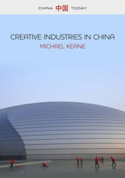 Keane, Michael - Creative Industries in China: Art, Design and Media, e-bok