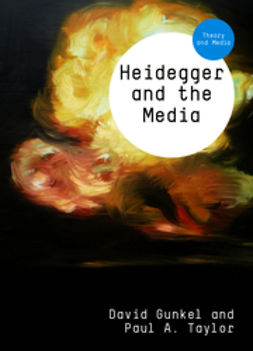 Gunkel, David - Heidegger and the Media, e-kirja
