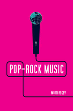 Regev, Motti - Pop-Rock Music: Aesthetic Cosmopolitanism in Late Modernity, e-bok
