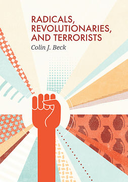 Beck, Colin J. - Radicals, Revolutionaries, and Terrorists, ebook