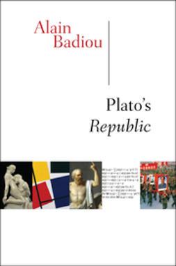 Badiou, Alain - Plato's Republic, e-bok