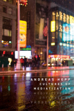 Hepp, Andreas - Cultures of Mediatization, ebook