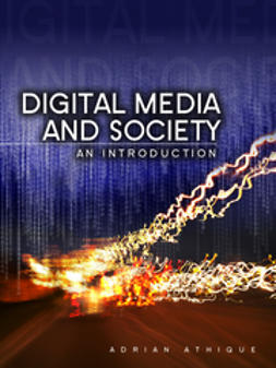 Athique, Adrian - Digital Media and Society: An Introduction, e-bok