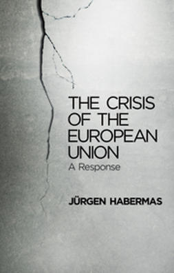 Habermas, Jurgen - The Crisis of the European Union: A Response, ebook
