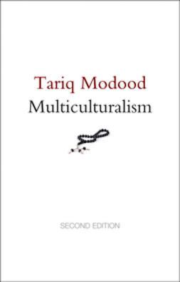 Modood, Tariq - Multiculturalism, ebook