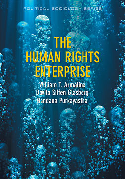 Armaline, William T. - The Human Rights Enterprise: Political Sociology, State Power, and Social Movements, ebook
