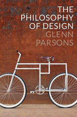 Parsons, Glenn - The Philosophy of Design, e-kirja