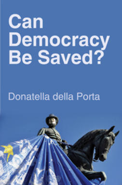 Porta, Donatella della - Can Democracy Be Saved?: Participation, Deliberation and Social Movements, e-kirja