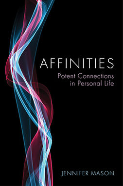Mason, Jennifer - Affinities: Potent Connections in Personal Life, ebook