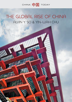 Chu, Yin-Wah - The Global Rise of China, ebook