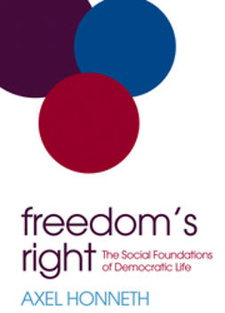 Honneth, Axel - Freedom's Right: The Social Foundations of Democratic Life, ebook