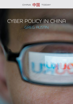 Austin, Greg - Cyber Policy in China, e-bok