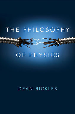 Rickles, Dean - The Philosophy of Physics, e-kirja