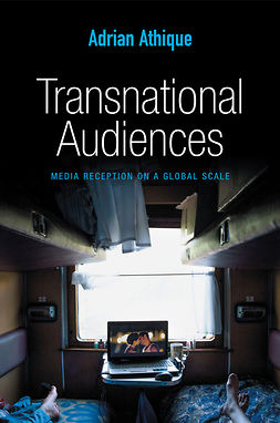 Athique, Adrian - Transnational Audiences: Media Reception on a Global Scale, e-bok