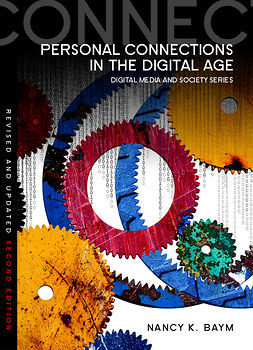 Baym, Nancy K. - Personal Connections in the Digital Age, ebook