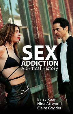 Attwood, Nina - Sex Addiction: A Critical History, ebook