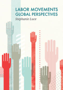 Luce, Stephanie - Labor Movements: Global Perspectives, e-kirja
