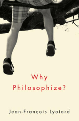 Lyotard, Jean-Francois - Why Philosophize, ebook